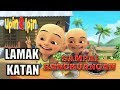 "Download Mp3 UPIN & IPIN ""LAMAK KATAN SAMPAI RANGKUANGAN"""