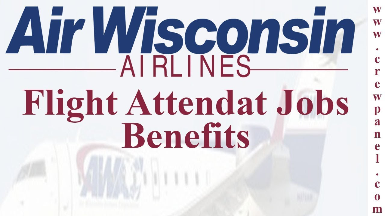 Benefits Of Flight Attendant Job In Air Wisconsin a regional airline in the  USA