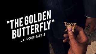 L.A. Noire Part 8: The Golden Butterfly