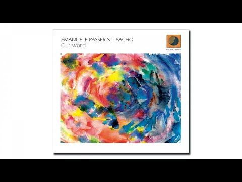 "Emanuele Passerini, Pacho - Sayang - extract from ""Our World"" (2018 Dodicilune)"