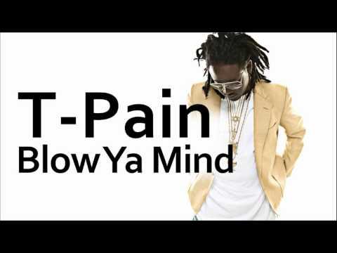 T-Pain ~ Blow Ya Mind