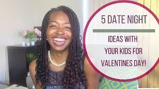Date Night with Kids - (Christian) Relationship Advice - Columns - Ask Chauntel