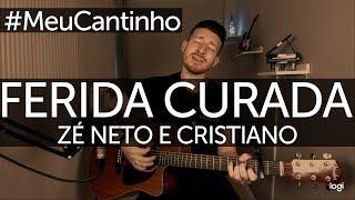 Baixar Zé Neto e Cristiano - Ferida Curada (cover Mateus Neto) #MeuCantinho