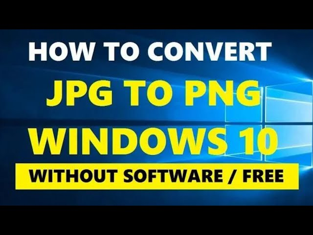 How To Convert Jpg To Png Windows 10 Without Software And Offline Youtube