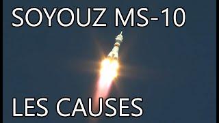 Soyouz MS-10 : les causes de l