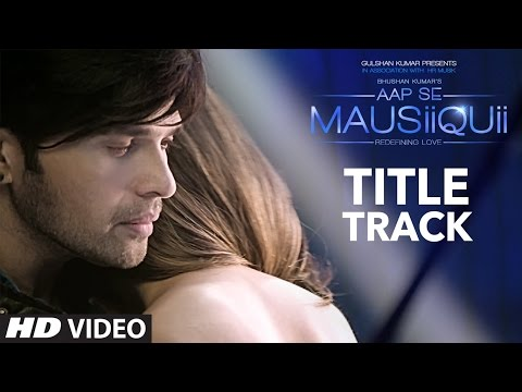 Thumbnail: AAP SE MAUSIIQUII Title Song (Full Video) Himesh Reshammiya Latest Song 2016 | T-Series