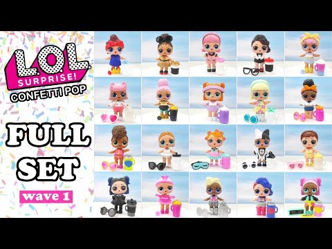 Lol Surprise Confetti Pop Full Set L O L Surprise Series 3 Wave 1 Complete Set Youtube