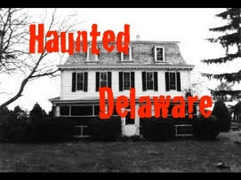 Most Haunted Places In Delaware