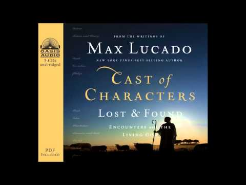 """Cast of Characters: Lost & Found"" by Max Lucado - Chapter One"