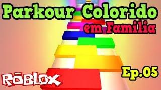 Roblox - PARKOUR COLORIDO (EM FAMILIA) #05