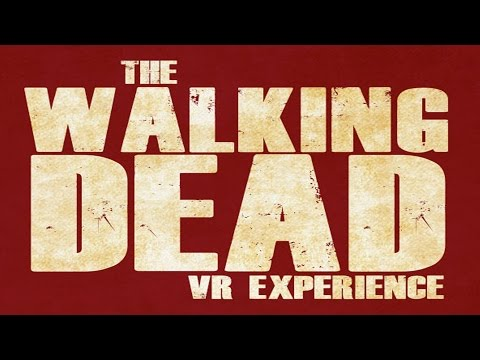 The Walking Dead - Virtual Reality Experience