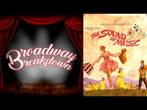 The Sound of Music Film Discussion - Broadway Breakdown