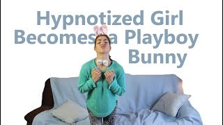 Hypnotized Girl Becomes a Playboy Bunny