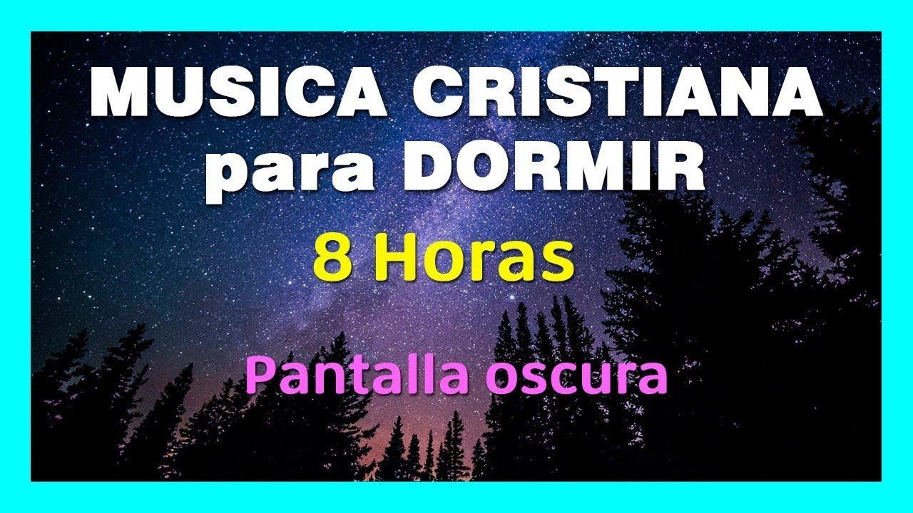 Música Cristiana Para Dormir Profundamente Y Relajarse 8 Horas Youtube