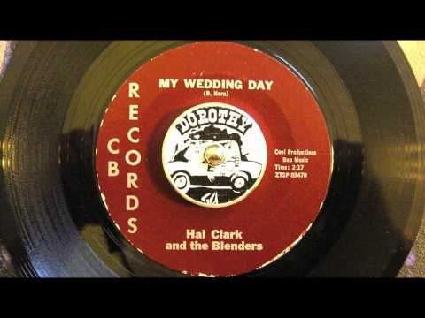 Hal Clark And The Blenders - My Wedding Day