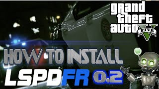 How to Install LSPDFR 0.2 (July 2015)