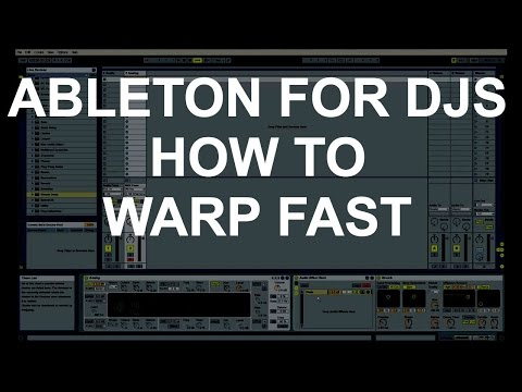 Ableton For DJs - How To Warp Fast