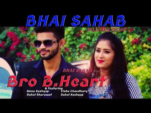 bhai-sahab-ft.-bro-b.heart-|-mona-kashyap-(official-video)---new-hindi-songs-2019-hit-song