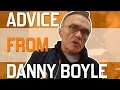 Danny Boyle: Advice for Aspiring Film Directors