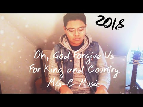 Oh, God Forgive Us | For King And Country (Cover) MG-C Music