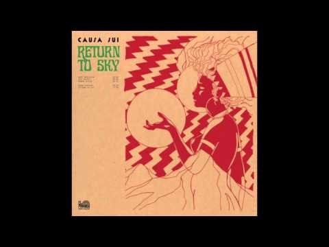 Causa Sui - Return To Sky (2016) Full Album