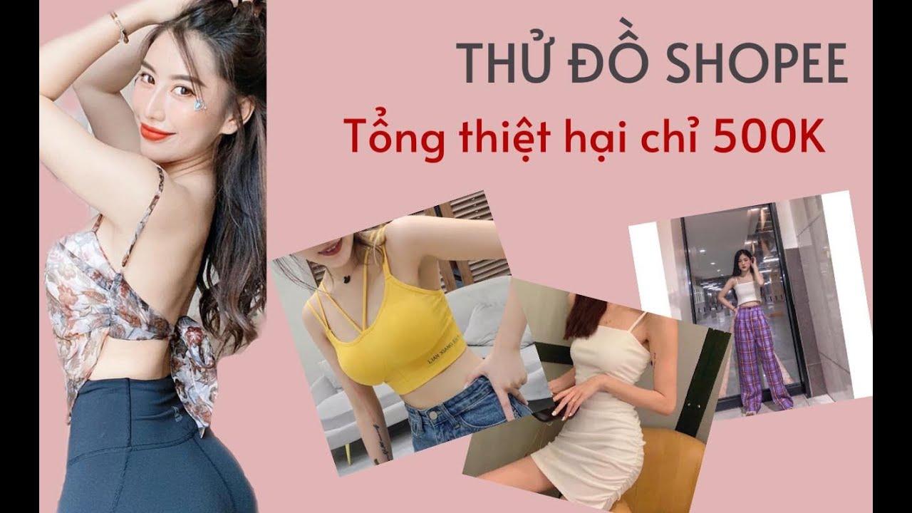 500k THỬ TOÉ LOE QUẦN ÁO SHOPEE   Trang Le Fitness