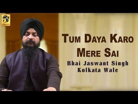 Tum Daya Karo Mere Sai | Bhai Jaswant Singh | kolkata Wale | Shabad Gurbani | Kirtan
