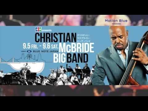 JCB presents CHRISTIAN McBRIDE BIG BAND : Motion Blue YOKOHAMA 2014 trailer