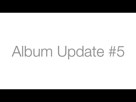 Album Update #5 (new Website Is LIVE!)