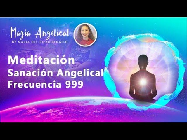 Meditacíon Círculo de Sanación Angelical - Frecuencia 999