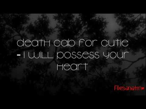 Death Cab for Cutie I Will Possess Your Heart Lyrics HD