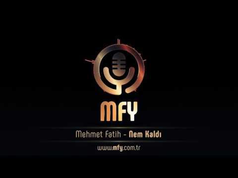 mfy | Mehmet Fatih - Nem Kaldı