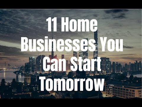 11 Home Businesses You Can Start Tomorrow