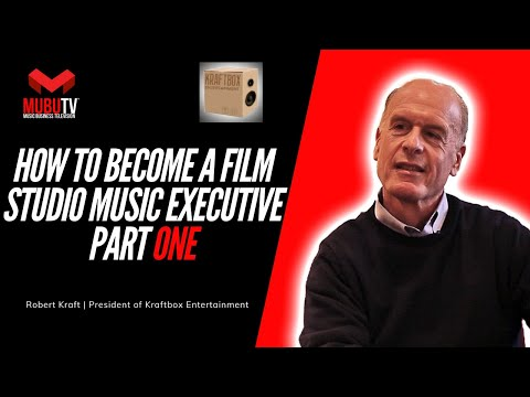 How To Become A Film Studio Music Executive – Robert Kraft – MUBUTV Pt 1 SE.3 EP.35