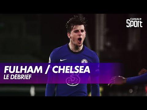 Le débrief de Fulham / Chelsea