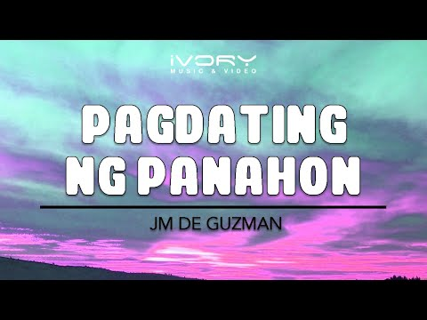 JM De Guzman | Pagdating Ng Panahon | Official Lyric Video