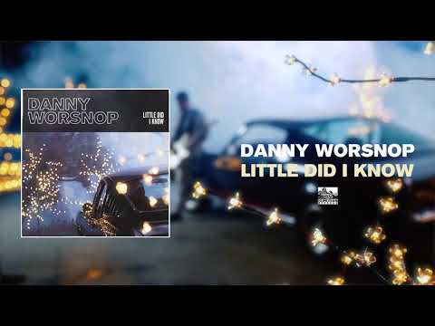 DANNY WORSNOP - Little Did I Know Mp3