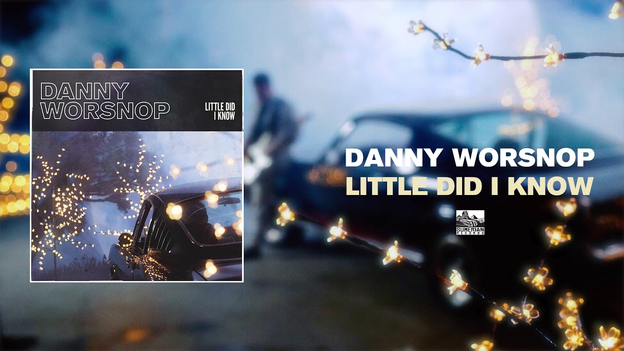 danny-worsnop-little-did-i-know