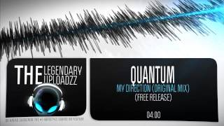 Quantum - My Direction (Original Mix) [FULL HQ + HD FREE RELEASE]