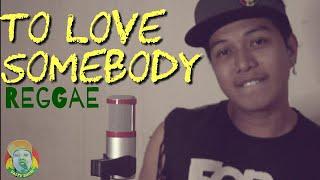 Download lagu To love somebody - Reggae Cover