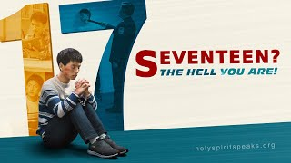 "Christian Video ""Seventeen? The Hell You Are!"" (English Dubbed Movie)"