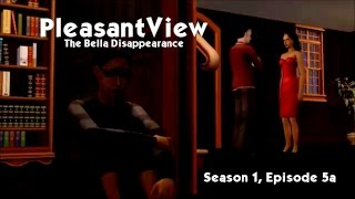 PleasantView The Sims 2 Series Season 1 Episode 5 The Bella Disappearance Part One
