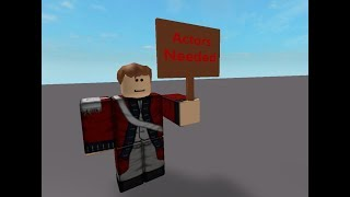 I need Actors for an upcoming ROBLOX skit!