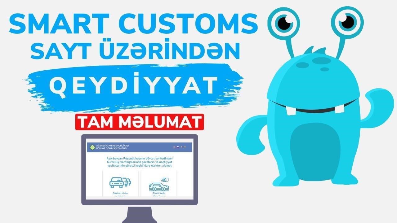 Gömrük bəyannaməsi   E.customs saytı   SmartMen    Video icmal