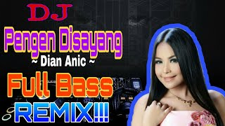 Download Lagu DJ PENGEN DISAYANG - [ Dian Anic ] || FULL BASS REMIX 2K19 🔥 mp3