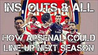 How Arsenal Could Line-Up Next Season | Ins, Outs & All! Video