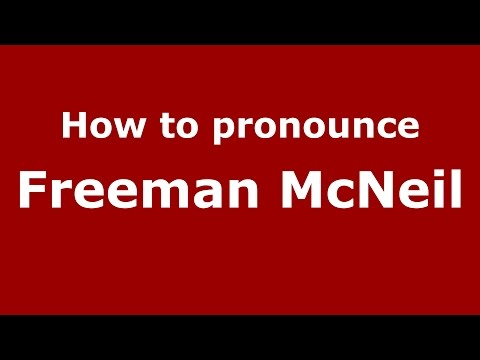 How to pronounce Freeman McNeil (American English/US)  - PronounceNames.com
