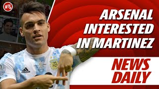 Arsenal Interested In Martinez | AFTV News Daily