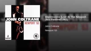 Impressions (Live) (1963 Newport Jazz Festival)
