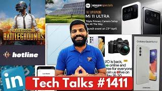 Tech Talks # 1411-PUBG Mobile Korea, Galaxy Quantum Phone, Google I : O 21, LinkedIn Scam, Mi 11Ultra